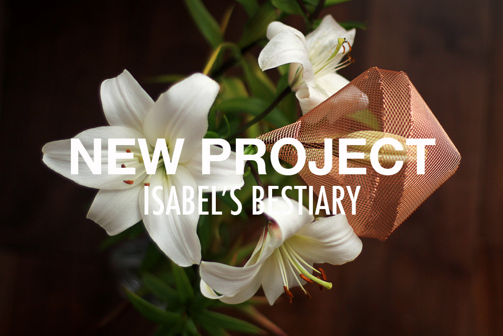 NEW PROJECT ISABEL'S BESTIARY